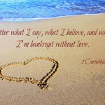 Weekly Wisdom: No Matter What…I'm Bankrupt Without Love