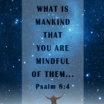 Weekly Wisdom: The God of the Universe Knows Us by Name
